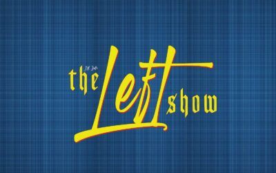 A Little Clarity – SPECIAL EPISODE The LEFT Show